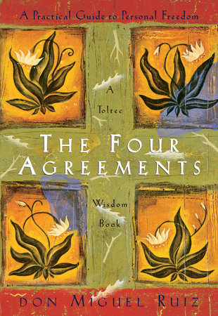 The Four Agreements (Illustrated Edition) by Don Miguel Ruiz and Janet Mills