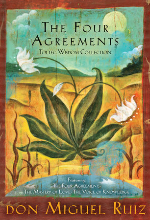 The Four Agreements Toltec Wisdom Collection by Don Miguel Ruiz and Janet Mills