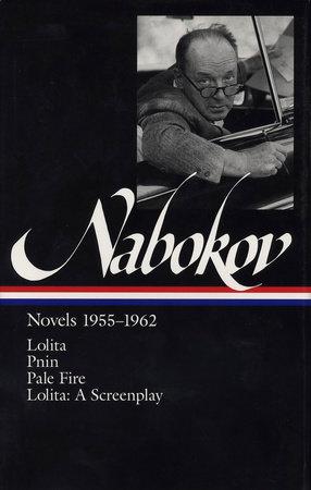 Vladimir Nabokov: Novels 1955-1962 (LOA #88) by Vladimir Nabokov