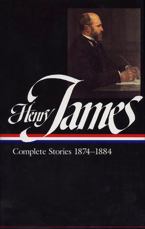 Henry James: Complete Stories Vol. 2 1874-1884 (LOA #106) by Henry James