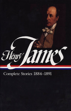 Henry James: Complete Stories Vol. 3 1884-1891 (LOA #107) by Henry James