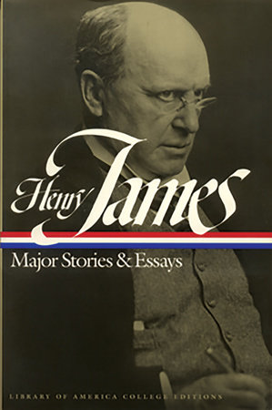 Henry James: Major Stories and Essays by Henry James