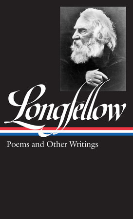 Henry Wadsworth Longfellow: Poems and Other Writings (LOA #118) by Henry Wadsworth Longfellow