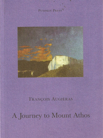 A Journey to Mount Athos by Francois Augieras
