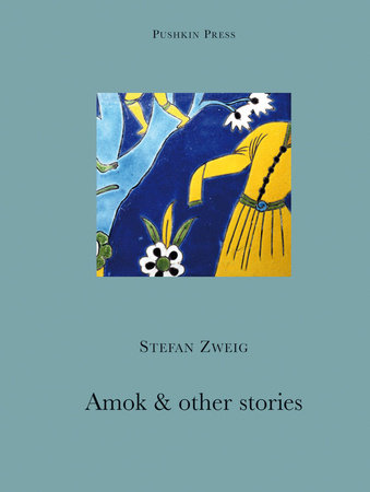 Amok and other Stories by Stefan Zweig