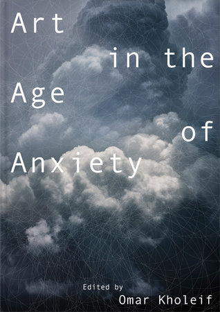 Art in the Age of Anxiety by
