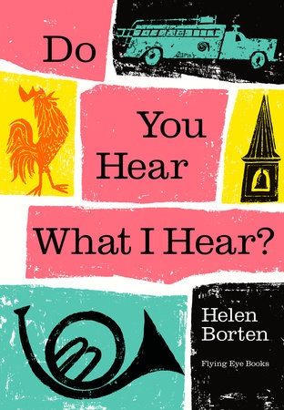 Do You Hear What I Hear? by Helen Borten