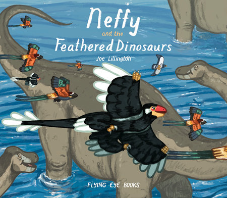 Neffy and the Feathered Dinosaurs by Joe Lillington