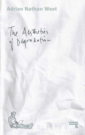 The Aesthetics of Degradation by Adrian Nathan West