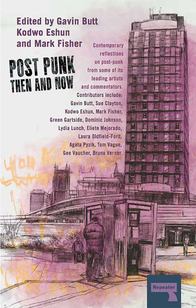 Post-Punk Then and Now by Sue Clayton, Kodwo Eshun and Green Gartside