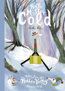 Hello Mister Cold: Tales from the Hidden Valley