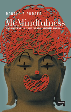 McMindfulness by Ronald Purser