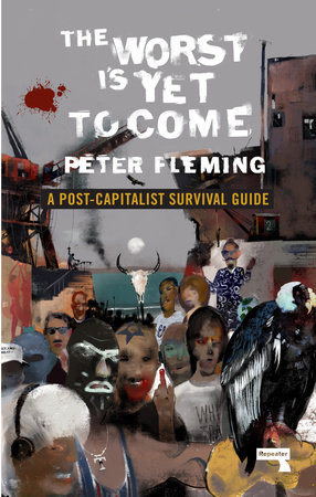 The Worst Is Yet to Come by Peter Fleming