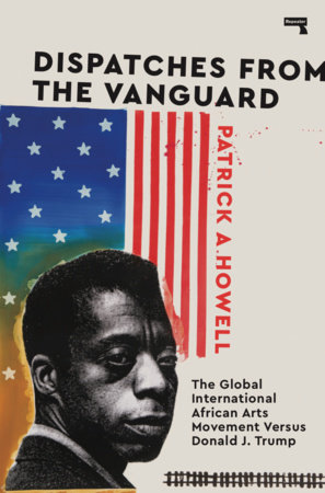 Dispatches from the Vanguard by Patrick Howell