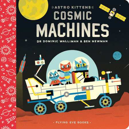 Astro Kittens: Cosmic Machines by Dr. Dominic Walliman