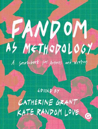 Fandom as Methodology by