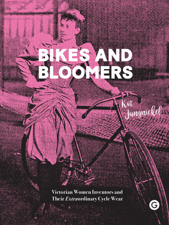 Bikes and Bloomers by Kat Jungnickel