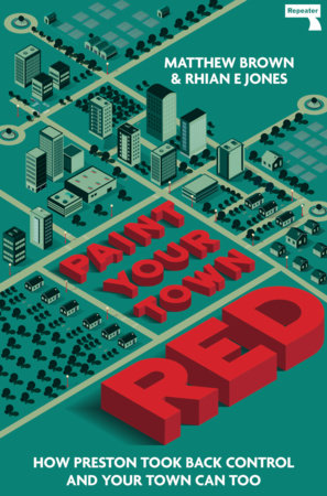 Paint Your Town Red by Matthew Brown and Rhian Jones