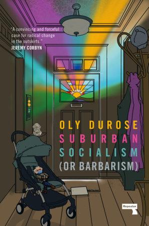 Suburban Socialism by Oly Durose