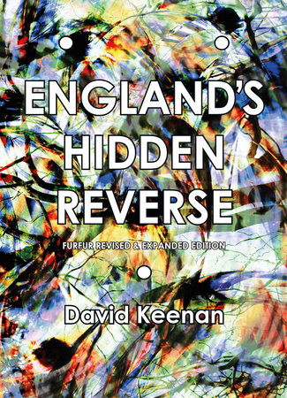 England's Hidden Reverse, revised and expanded edition by David Keenan