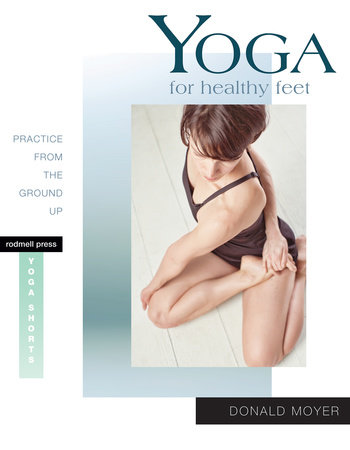 Yoga for Healthy Feet by Donald Moyer