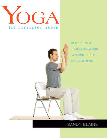 Yoga for Computer Users by Sandy Blaine