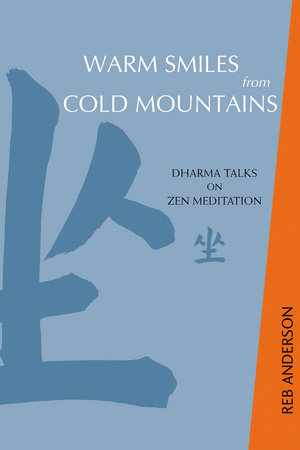 Warm Smiles from Cold Mountains by Tenshin Reb Anderson