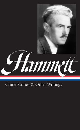 Dashiell Hammett: Crime Stories & Other Writings (LOA #125) by Dashiell Hammett