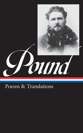 Ezra Pound: Poems & Translations (LOA #144) by Ezra Pound