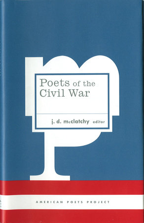 Poets of the Civil War by J. D. McClatchy