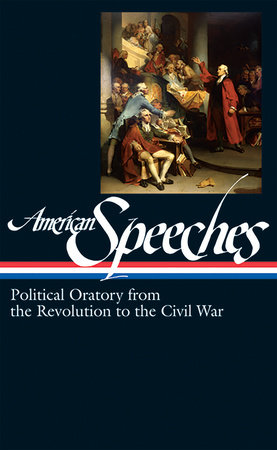 American Speeches Vol. 1 (LOA #166) by