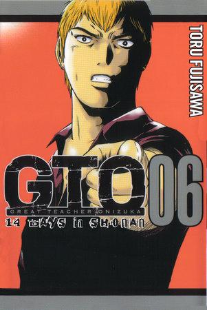 GTO: 14 Days in Shonan, Volume 6 by Toru Fujisawa