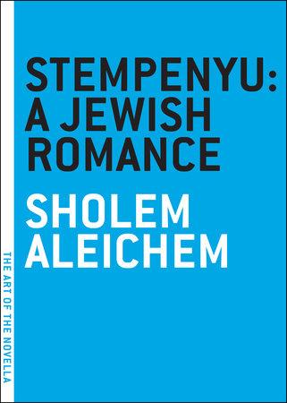 Stempenyu: A Jewish Romance by Sholom Aleichem