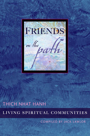 Friends on the Path by Thich Nhat Hanh