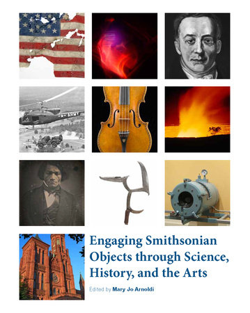 Engaging Smithsonian Objects through Science, History, and the Arts by