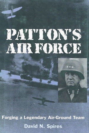 Patton's Air Force by David N. Spires