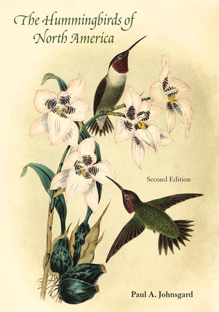 The Hummingbirds of North America, Second Edition by Paul A. Johnsgard