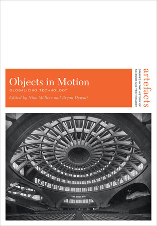 Objects in Motion by Edited by Nina Möllers and Bryan DeWalt