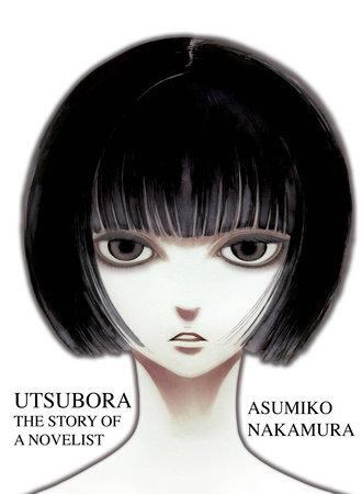 Utsubora: The Story of a Novelist by Asumiko Nakamura