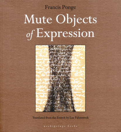 Mute Objects of Expression by Francis Ponge