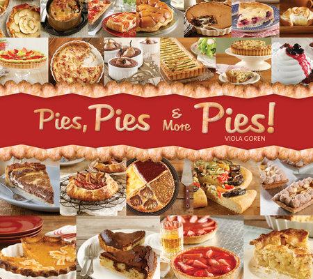 Pies, Pies & More Pies! by Viola Goren