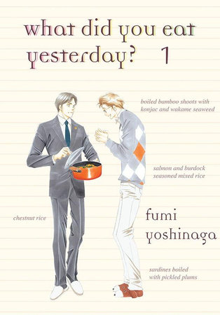 What Did You Eat Yesterday?, Volume 1 by Fumi Yoshinaga
