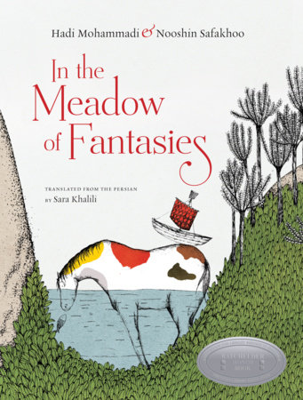 In the Meadow of Fantasies by Hadi Mohammadi