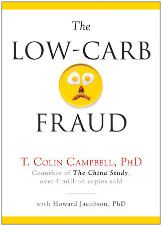The Low-Carb Fraud by T. Colin Campbell and Howard Jacobson