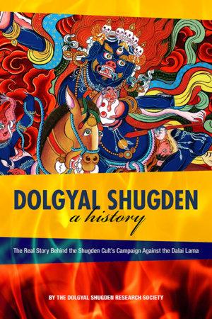 Dolgyal Shugden by The Dolgyal Shugden Research Society