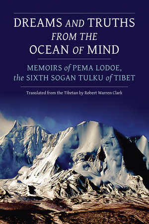 Dreams and Truths from the Ocean of Mind by Pema Lodoe