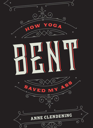 Bent by Anne Clendening