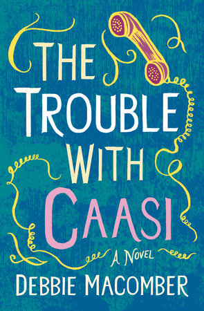 The Trouble with Caasi by Debbie Macomber