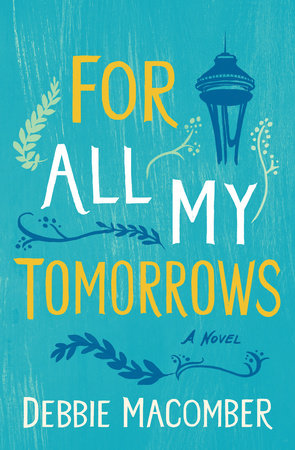 For All My Tomorrows by Debbie Macomber