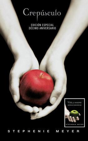 Crepúsculo. Décimo Aniversario. Vida y muerte / Twilight Tenth Anniversary. Life  and Death (Dual Edition) by Stephenie Meyer